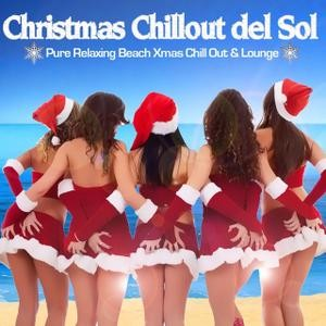 Christmas Chillout Del Sol (Pure Relaxing Beach Xmas Chill Out & Lounge)