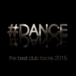 DANCE The Best Club Tracks 2015