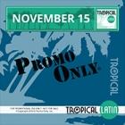 Promo Only - Tropical Latin November 2015