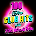 100 Disco Club Hits Of The 70s, 80s & 90s