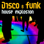 Disco & Funk House Explosion