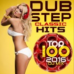Dubstep Classic Hits Top 100.2016 DJ Mix