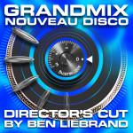 Ben Liebrand - GrandMix Nouveau Disco (Director's Cut 2016)-Front