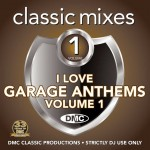 DMC Classic Mixes - I Love Garage Anthems Vol.1-Front